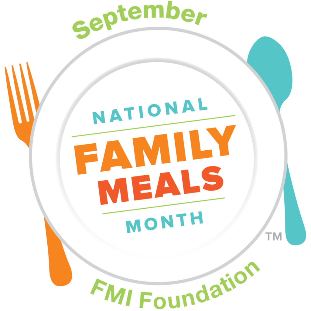 September is National Family Meals Month - FMI Foundation.